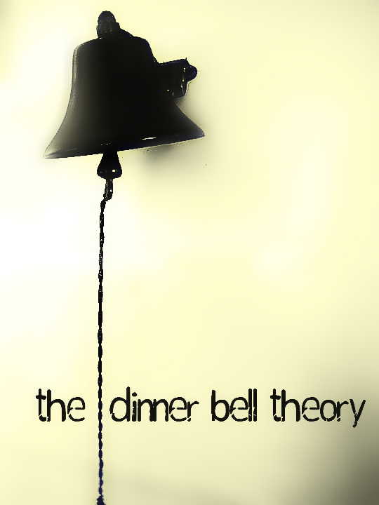 The Dinner Bell Theory