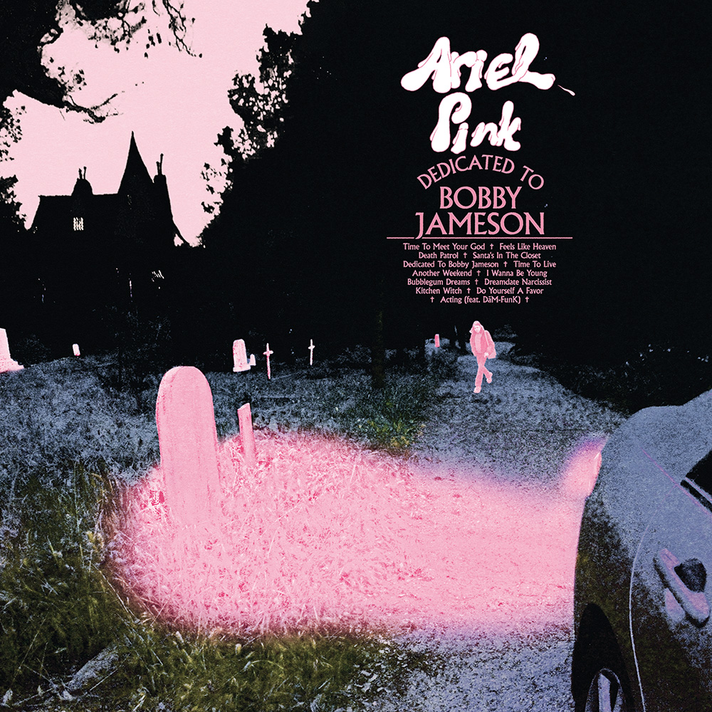 Dedicated to Bobby Jameson<br/> by Ariel PInk