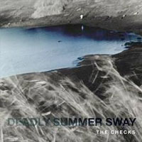 Deadly Summer Sway<br/> by The Checks