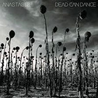 Anastasis<br/> by Dead Can Dance