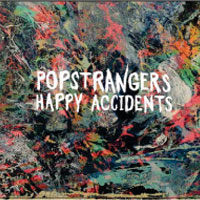 Happy Accidents<br/> by Popstrangers