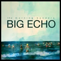 Big Echo<br/> by The Morning Benders