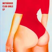 Notorious Club Girls