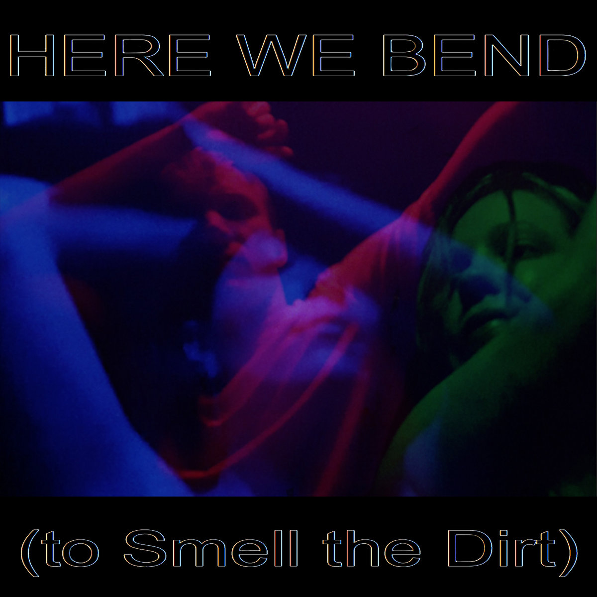Here We Bend (to Smell the Dirt)