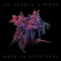Move in Spectrums<br/> by Au Revoir Simone