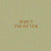 The Rip Tide<br/> by Beirut