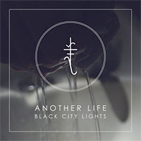 Another Life<br/> by Black City Lights