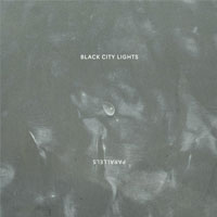 Parallels EP<br/> by Black City Lights