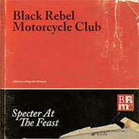 Specter at the Feast<br/> by Black Rebel Motorcycle Club