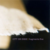 Fragments Fine<br/> by City Oh Sigh
