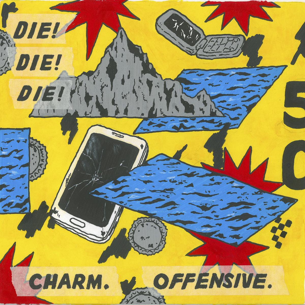 Charm. Offensive<br/> by Die! Die! Die!