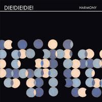 Harmony<br/> by Die! Die! Die!