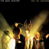Sea Of Cowards<br/> by The Dead Weather