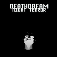 Night Terror<br/> by Deathdream