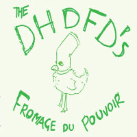 Fromage du Pouvoir<br/> by The DHDFDs