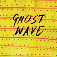 Ghost Wave<br/> by Ghost Wave