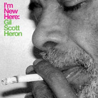 I'm New Here<br/> by Gil Scott-Heron