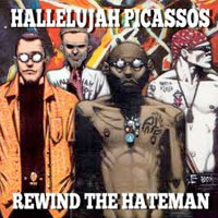 Rewind The Hateman<br/> by Hallelujah Picassos