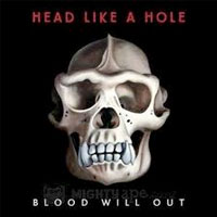 Blood Will Out<br/> by Head Like A Hole