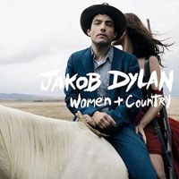 Women and Country<br/> by Jakob Dylan