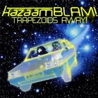 Trapezoids Away!<br/> by KazaamBLAM!