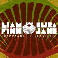 Champagne In Seashells<br/> by Liam Finn and Eliza Jane