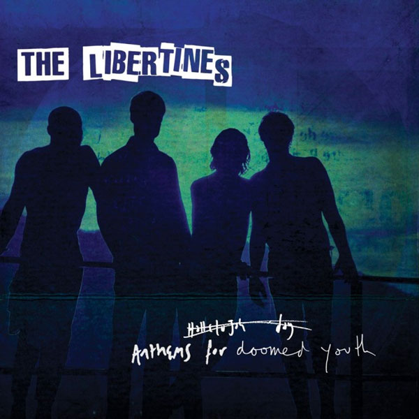 Anthems For Doomed Youth<br/> by The Libertines