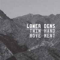Twin Hand Movement<br/> by Lower Dens