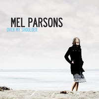 Over My Shoulder<br/> by Mel Parsons