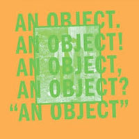 An Object<br/> by No Age