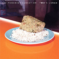 Tom's Lunch EP<br/> by The Phoenix Foundation