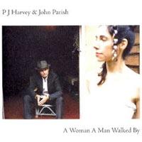 A Woman A Man Walked By<br/> by PJ Harvey and John Parish