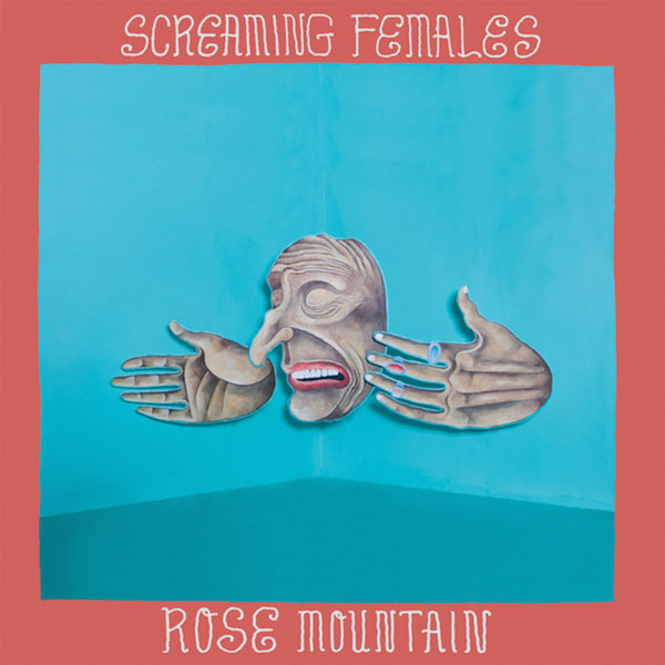Rose Mountain<br/> by Screaming Females