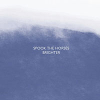 Brighter<br/> by Spook The Horses