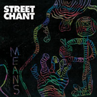 Means<br/> by Street Chant