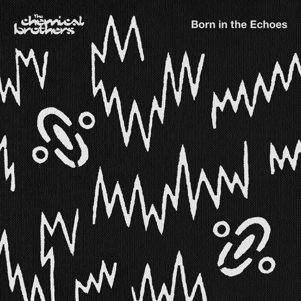 Born In The Echoes<br/> by The Chemical Brothers