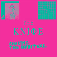 Shaking The Habitual<br/> by The Knife