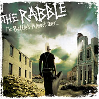 The Battle's Almost Over<br/> by The Rabble