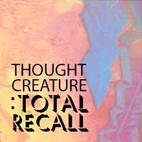 Total Recall EP<br/> by Thought Creature