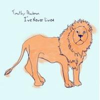 I've Never Lived<br/> by Timothy Blackman