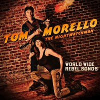 World Wide Rebel Songs<br/> by Tom Morello: The Nightwatchman