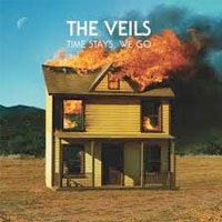 Time Stays, We Go<br/> by The Veils