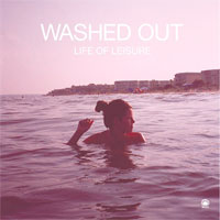 Life Of Leisure<br/> by Washed Out