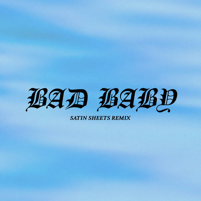 Bad Baby (Satin Sheets Remix)