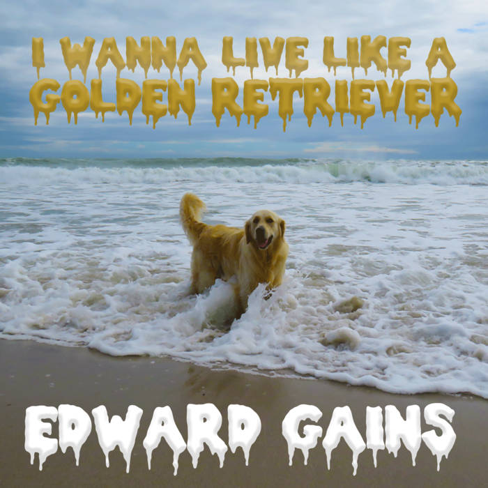 I WANNA LIVE LIKE A GOLDEN RETRIEVER (SINGLE)