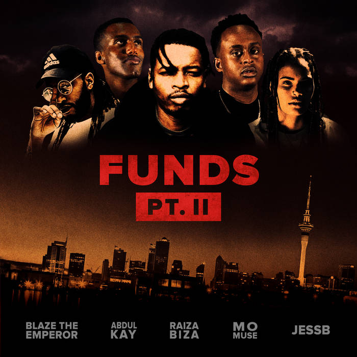 Funds Pt. II Feat. Blaze The Emperor, JessB, Mo Muse & Abdul Kay