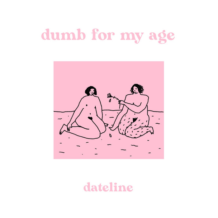 Dumb For My Age