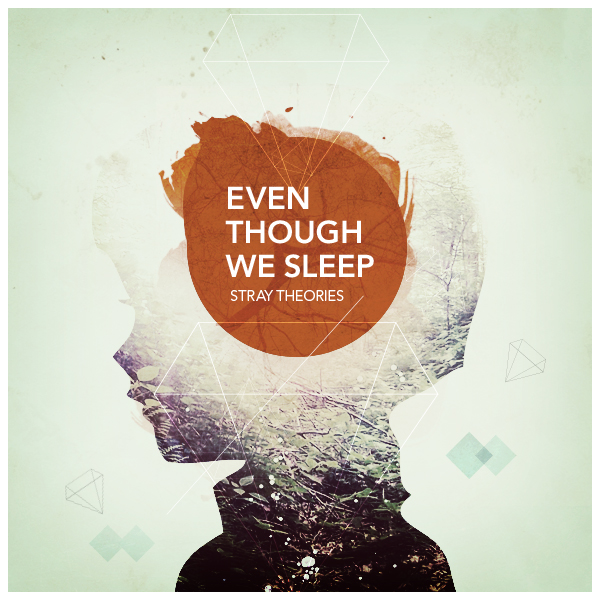 Even Though We Sleep
